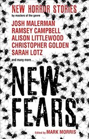 New Fears :  New Horror Stories by Masters of the Genre  - Campbell, Ramsey