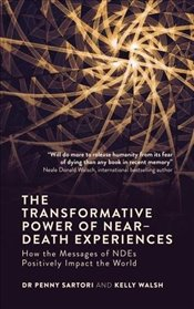 Transformative Power of Near-Death Experiences:  - Sartori, Penny
