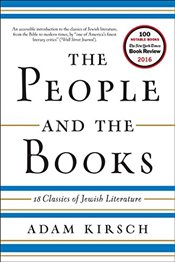 People and the Books: 18 Classics of Jewish Literature - Kirsch, Adam