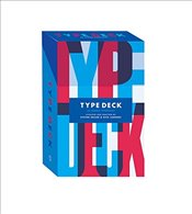 Type Deck : A Collection of Iconic Typefaces - Heller, Steven
