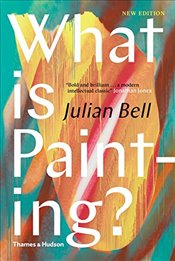 What is Painting? - Bell, Julian