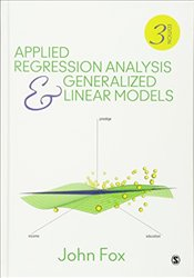 Applied Regression Analysis and Generalized Linear Models 3E - Fox, John