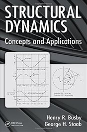 Structural Dynamics: Concepts and Applications - Busby, Henry R.