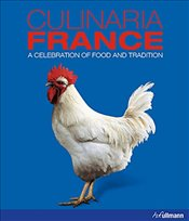 Culinaria France : A Celebration of Food and Tradition - Domine, Andre