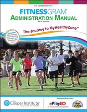 Fitnessgram Administration Manual 5th Edition With Web Resource: The Journey to MyHealthyZone - Institute, The Cooper