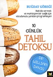 10 Günlük Tahıl Detoksu - Davis, William