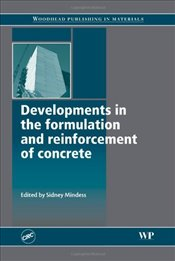 Developments in the Formulation and Reinforcement of Concrete (Woodhead Publishing Series in Civil a -