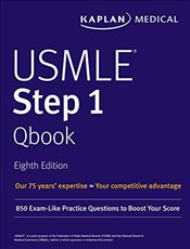 USMLE Step 1 Qbook 8e : 850 Exam-Like Practice Questions to Boost Your Score - Kaplan