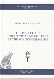 Port City in the Ottoman Middle East at the Age of Imperialism - Frangakis-Syrett, Elena