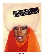 Andy Warhol : Polaroids 1958-1987 - Woodard, Richard B