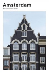 Amsterdam : The Considered Guide - Publishing, Roads