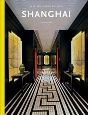 Shanghai : An Interior Design Reference - Hall, Casey