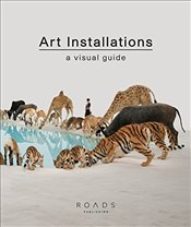 Art Installations : A Visual Guide - Krysa, Foreword by Danielle