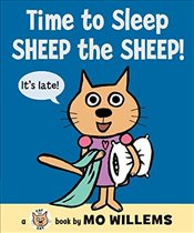 Time to Sleep, Sheep the Sheep!  - Willems, Mo
