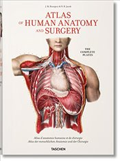 Bourgery : Atlas of Human Anatomy and Surgery  - Minor, J-M Le