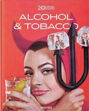 Jim Heimann : 20th Century Alcohol and Tobacco Ads  - Silver, Allison