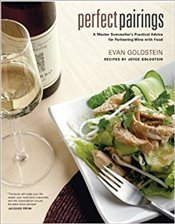 Perfect Pairings Master Sommeliers Practical Advice for Partnering Wine with Food: A Master Sommelie - Goldstein, Evan