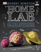 Home Lab : Exciting Experiments for Budding Scientists - Winston, Robert