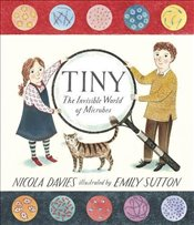 Tiny : The Invisible World of Microbes - Davies, Nicola