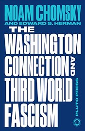 Washington Connection and Third World Fascism: The Political Economy of Human Rights: Volume I (Chom - Chomsky, Noam
