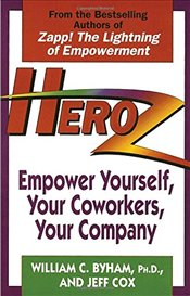 Heroz : Empower Yourself, Your Co-Workers and Your Company - Byham, William
