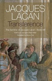 Transference : The Seminar of Jacques Lacan, Book VIII - Lacan, Jacques