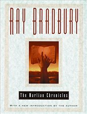 Martian Chronicles - Bradbury, Ray