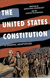 United States Constitution: A Graphic Adaptation - Hennessey, Jonathan