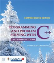 Programming and Problem Solving with C++ 6e : Comprehensive - Dale, Nell