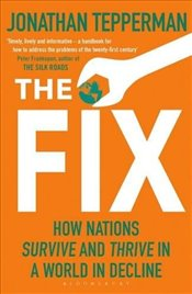 Fix : How Nations Survive and Thrive in a World in Decline - Tepperman, Jonathan