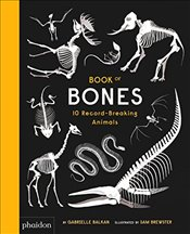 Book of Bones : 10 Record-Breaking Animals - Balkan, Gabrielle