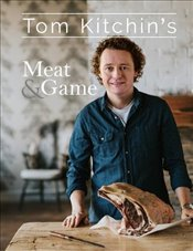 Tom Kitchins Meat and Game - Kitchin, Tom