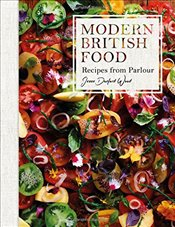 Modern British Food : Recipes from Parlour - Wood, Jesse Dunford