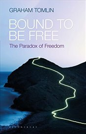 Bound to be Free - Tomlin, Graham