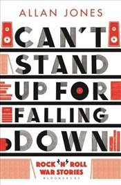 Cant Stand Up For Falling Down : RocknRoll War Stories - Jones, Allan
