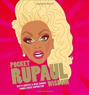 Pocket RuPaul Wisdom : Witty Quotes and Wise Words from a Drag Superstar -