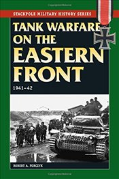Tank Warfare on the Eastern Front: 1941-42 (Stackpole Military History) - Forczyk, Robert A