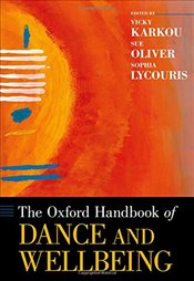 Oxford Handbook of Dance and Wellbeing - Karkou, Vassiliki