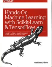 Hands-On Machine Learning with Scikit-Learn and TensorFlow : Concepts, Tools, and Techniques to Bui - Geron, Aurelien