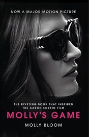 Molly's Game : The Riveting Book that Inspired the Aaron Sorkin Film - Bloom, Molly