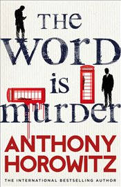 Word Is Murder - Horowitz, Anthony