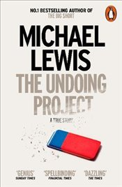 Undoing Project : A Friendship that Changed the World - Lewis, Michael