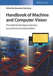 Handbook of Machine and Computer Vision : The Guide for Developers and Users - Hornberg, Alexander
