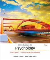 Introduction to Psychology 14E : Gateways to Mind and Behavior - Coon, Dennis