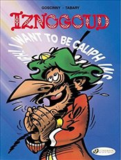 Iznogoud Vol. 13: I Want to be Caliph Instead of Caliph - Goscinny, Rene