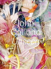 John Galliano : Unseen - Fairer, Robert