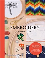 Embroidery : A Makers Guide - Museum, Victoria and Albert