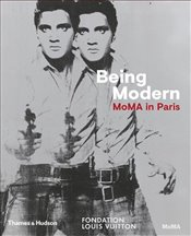 Being Modern : MoMA in Paris - Bajac, Quentin