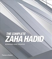 Complete Zaha Hadid : Expanded and Updated - Betsky, Aaron