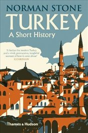 Turkey : A Short History - Stone, Norman